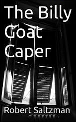 The Billy Goat Caper by Robert Saltzman
