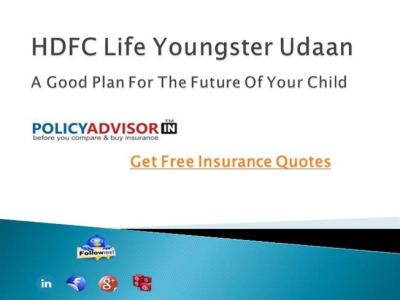 HDFC Life Youngster Udaan-A Good Plan for the Future of Your Child.. |authorSTREAM