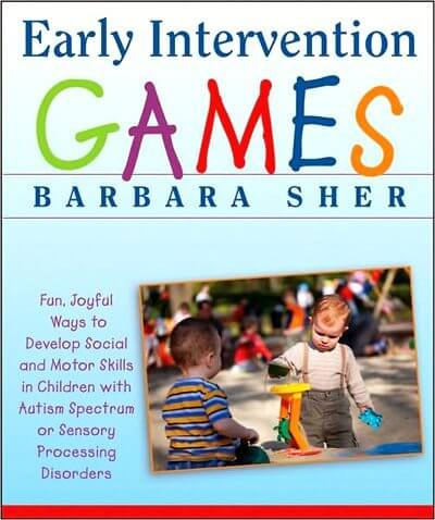 Early Intervention Games Fun, Joyful Ways to Develop Social and