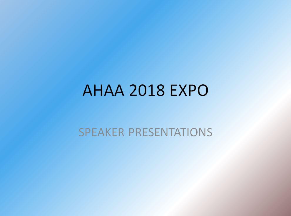 AHAA Fall Expo 2018-Presentations \u2013 ahaa