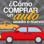 ¿Cómo comprar un auto usado o nuevo?