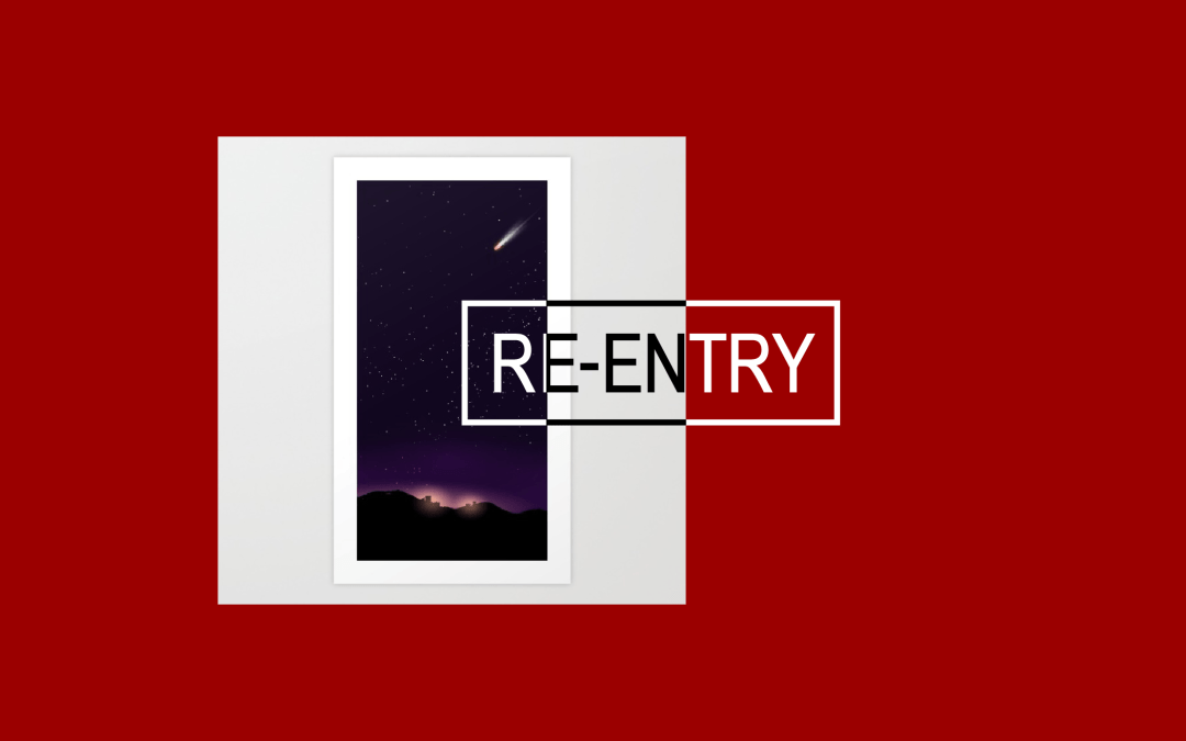 """Re-Entry"" – New Design"