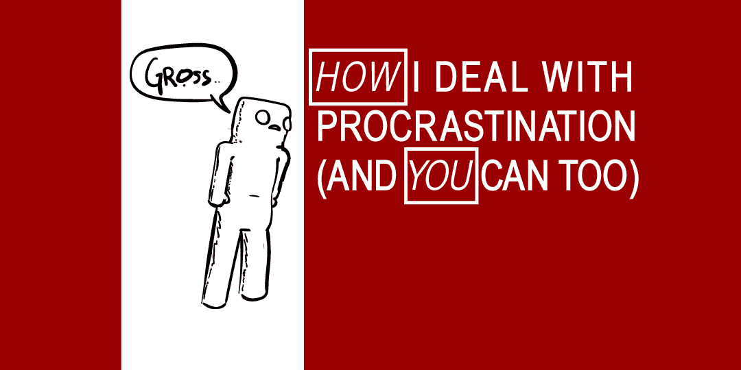 How I Deal With Procrastination (And You Can Too)