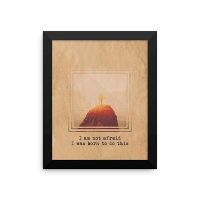 I Am Not Afraid Framed poster