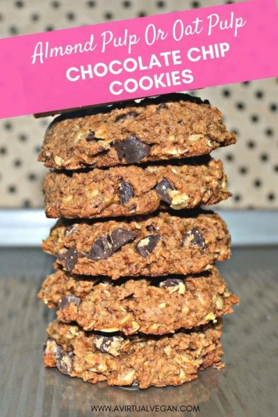 Almond Pulp or Oat Pulp Chocolate Chip Cookies - A Virtual Vegan