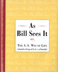 As Bill Sees It AA Way of Life