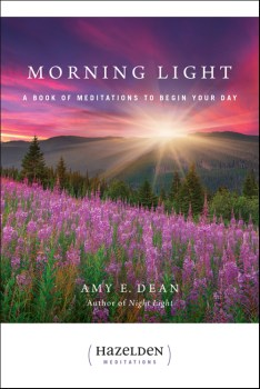 Morning Light A Book of Meditations to Begin Your Day