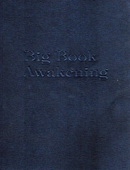 Big Book Awakening Workbook