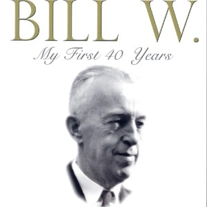 Bill W My First 40 Years  An Autobiography