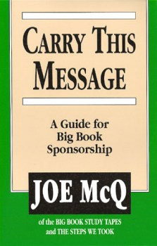 Carry This Message A Guide For Big Book Sponsorship By Joe McQ