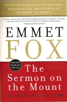 The Sermon on the Mount The Key to Success in Life by Emmet Fox