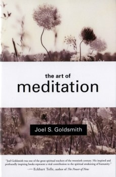 The Art of Meditation By Joel S Goldsmith