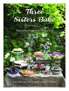 Three Sister's Bake, Delectable Recipes for Everyday
