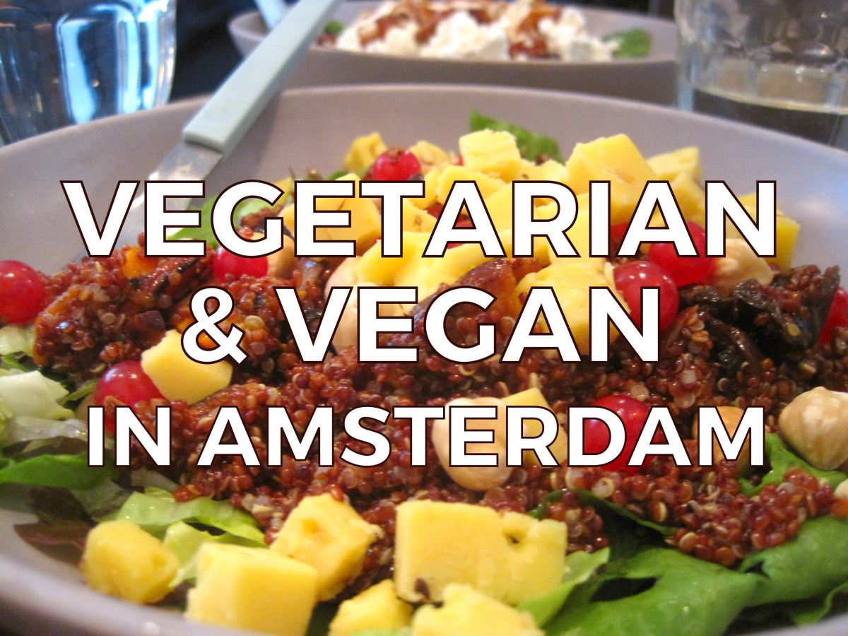15 VEGETARIAN & VEGAN RESTAURANTS IN AMSTERDAM