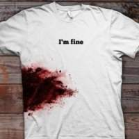 I'm Fine Bloody T-Shirt