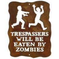 Trespassers Will Be Eaten by Zombies Sign