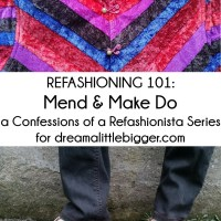 Refashioning 101: Mend and Make Do