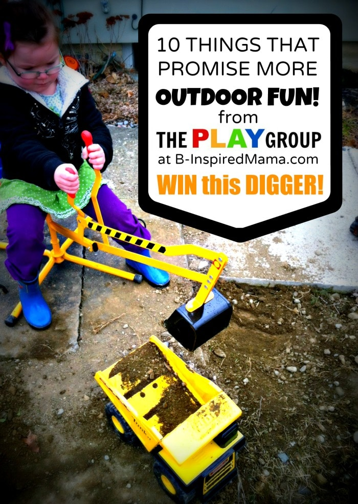 10 Things That Promise More Outdoor Fun Plus an ALEX Digger Toy Giveaway from The PLAY Group at B-InspiredMama.com