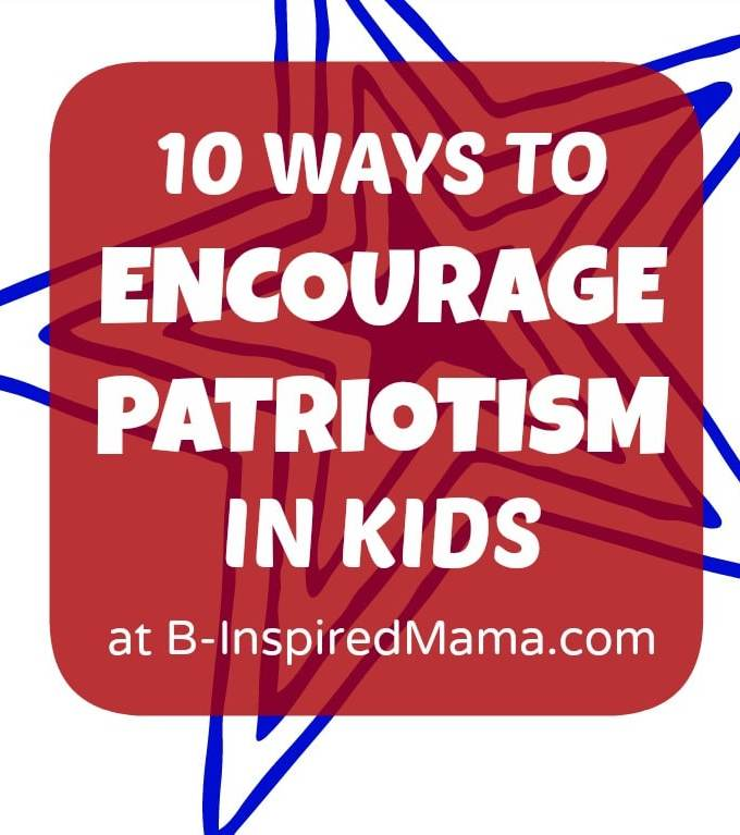 Meaningful Patriotism for Kids [From the Mouths of Moms]