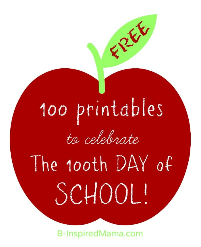 100 Free 100th Day of School Printables at B-Inspired Mama