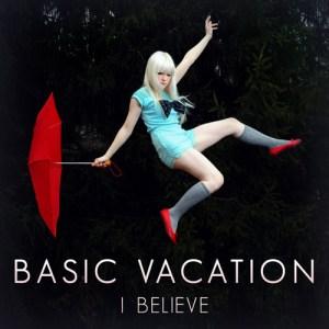 Basic-Vacation-I-Believe