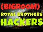 (BIGROOM) Royal Brothers - HACKER