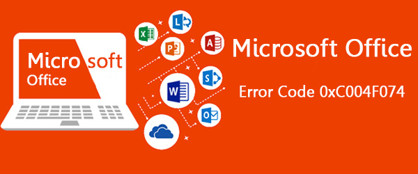 Microsoft Office Error Code 0xC004F074 Fix With Babasupport