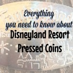 Everything you need to know about pressed coins at the Disneyland Resort