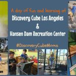 Day of fun and learning at Discovery Cube Los Angeles and Hansen Dam Recreation Center