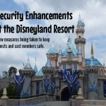 Security measures keeping guests safe at the Disneyland Resort