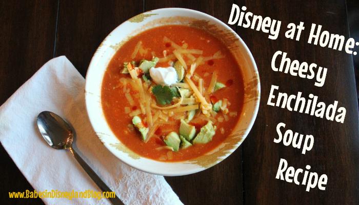 Disney at Home: Cheesy Enchilada Soup