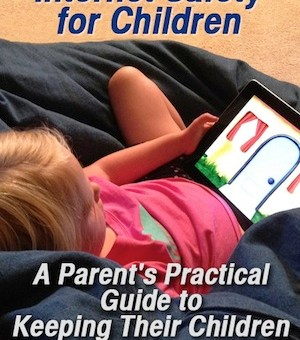 My New Internet Safety for Kids ebook is Now Being Published