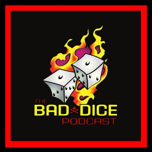 Bad Dice Podcast