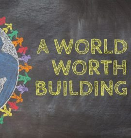 A World Worth Building