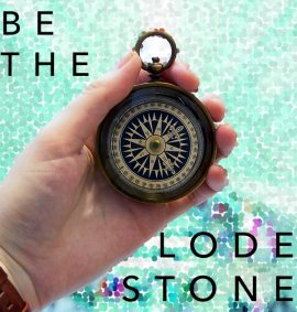 Be the Lodestone