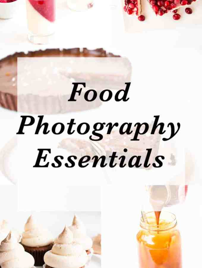 Food Photography Essentials - All the things you need to up your food photography game and to grow your blog. Affordable and easy to use.