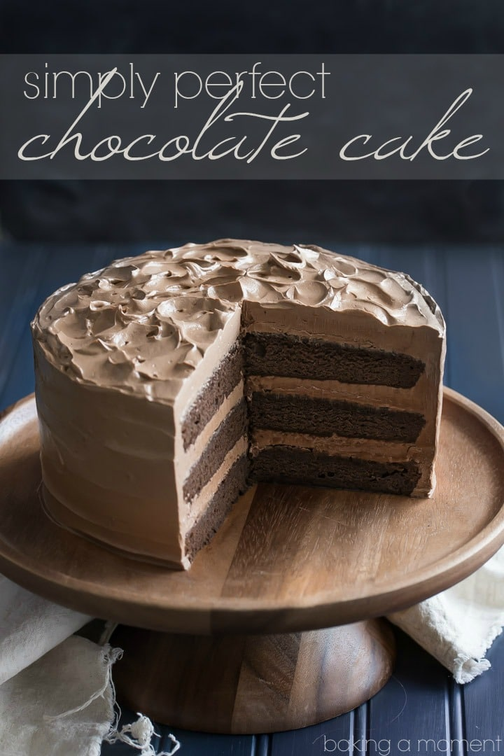 Simply Perfect Chocolate Cake - Baking A Moment