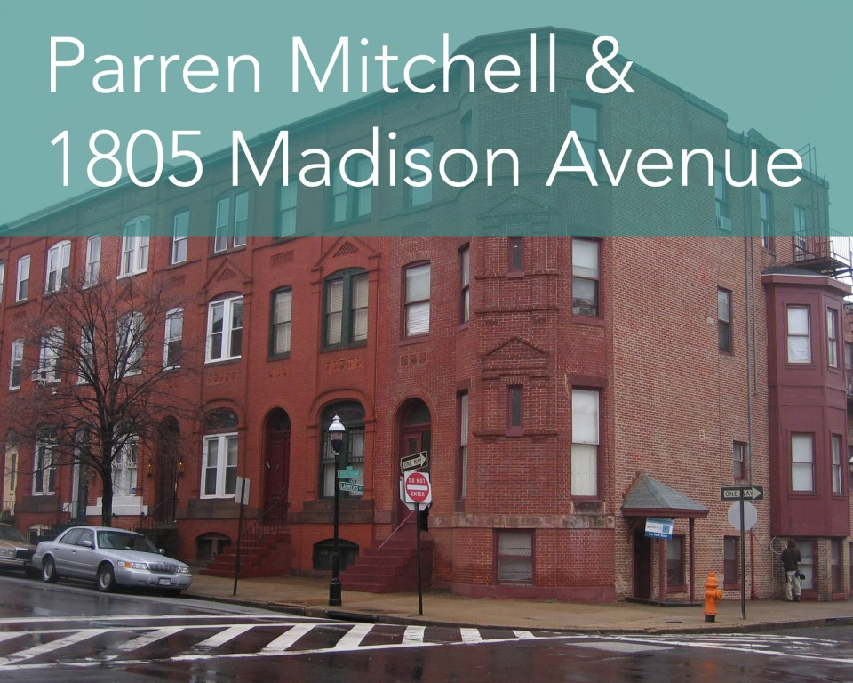 Parren Mitchell & 1805 Madison Avenue
