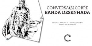 Conversa sobre BD com José Garcês @ Biblioteca Municipal de São Domingos de Rana   São Domingos de Rana   Lisboa   Portugal