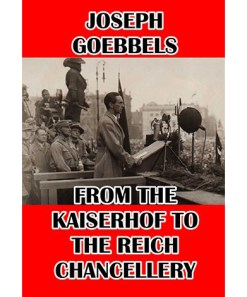 From the Kaiserhof, Goebbels