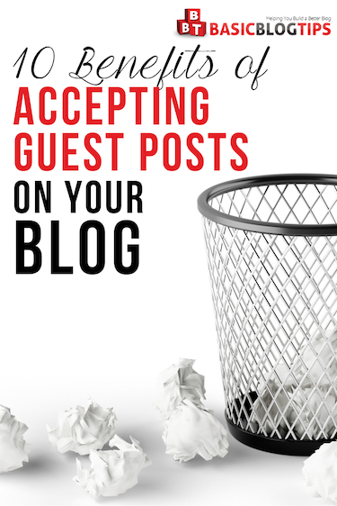10 Benefits of Accepting Guest Posts on Your Blog