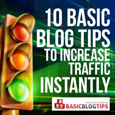 10 Basic Blog Tips to Increase Your Traffic