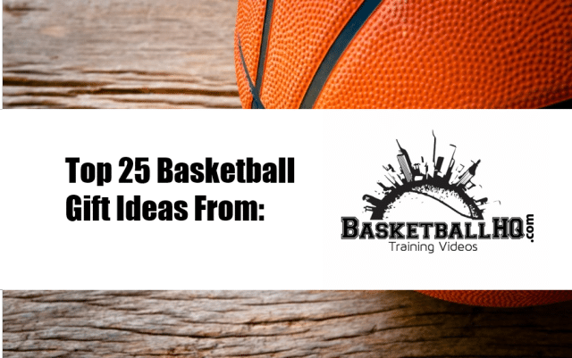 Basketball Gifts The Top 25 List Basketball Hq