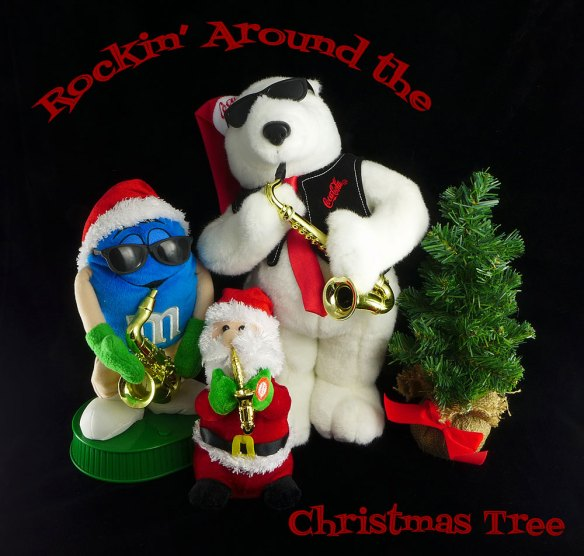 Rockin' Around the Christmas Tree, M&M sax player, Coca Cola polar bear playing sax, Santa playing sax, Chritmas tree with burlap sack and bow