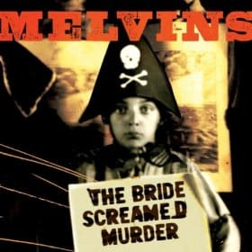 The Bride Screamed Murder-by-the-melvins