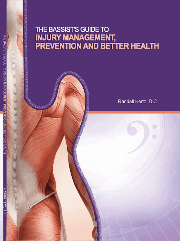 The Bassist's Guide to Injury Management, Prevention and Better Health by Dr. Randall Kertz