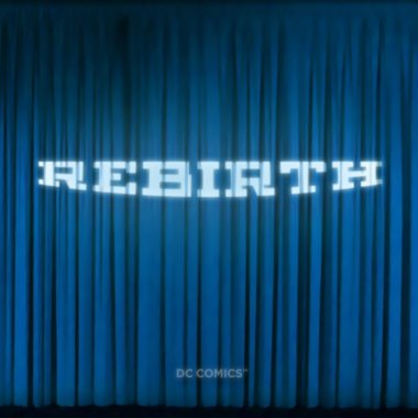 "DC Comics officially reveals ""Rebirth"" details"