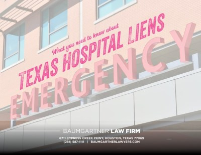 What You Need To Know About Texas Hospital Liens - Baumgartner Law Firm