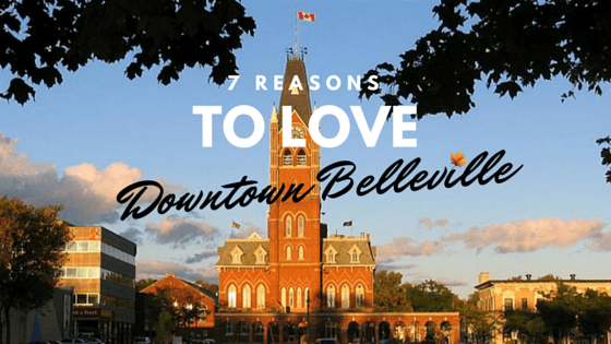 Bdia 7 Reasons To Love Downtown Belleville - Bay Of Quinte Living