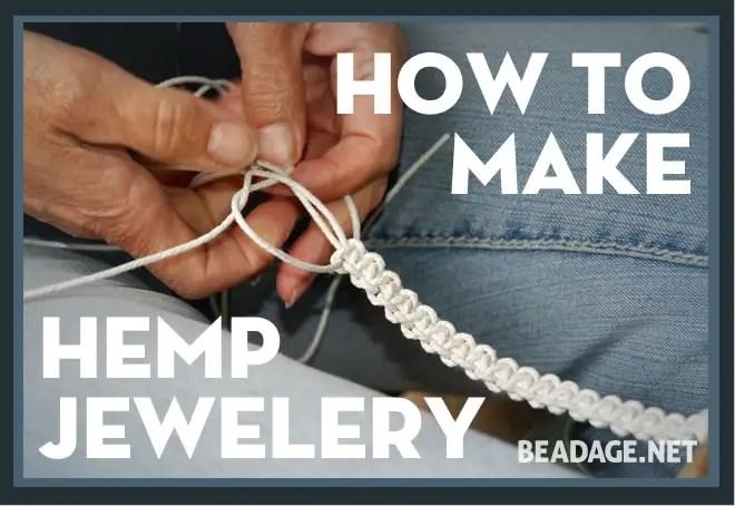 Learn How To Make Hemp Jewelry Beadage